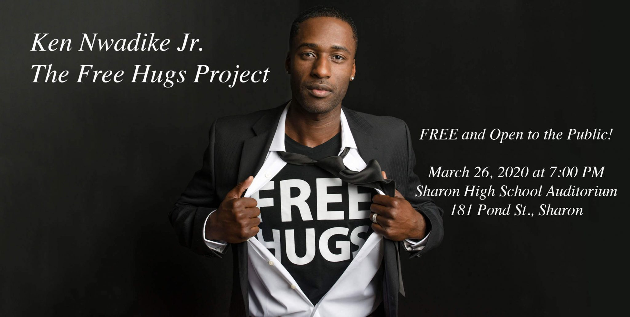 Free Event with Ken Nwadike Jr.- The Free Hugs Guy! March 26, 2020 at 7:00 PM in the Sharon High School Auditorium. All are welcome.